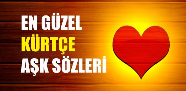 En Güzel Kürtçe Aşk Sözleri Secdem
