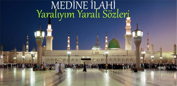 Medine Ilahisi Yaralıyım Yaralı Sözleri Secdem