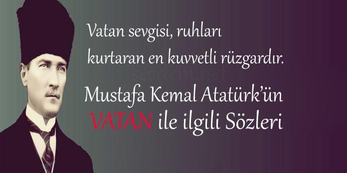 Atatürkün Vatan Ile Ilgili Sözleri Secdem