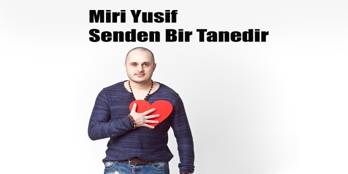 Miri Yusif Səndən Bir Dənədir Mahni Sozləri Secdem Bir Dunya Icerik