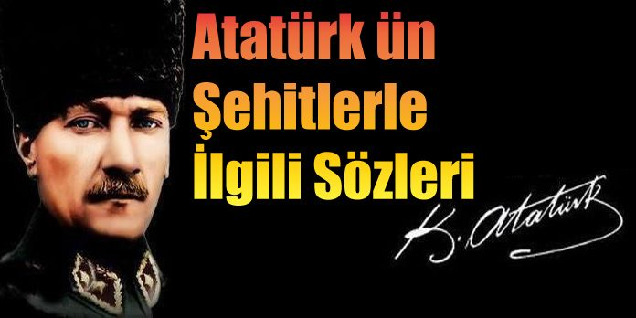 Atatürk ün şehitlerle Ilgili Sözleri Secdem