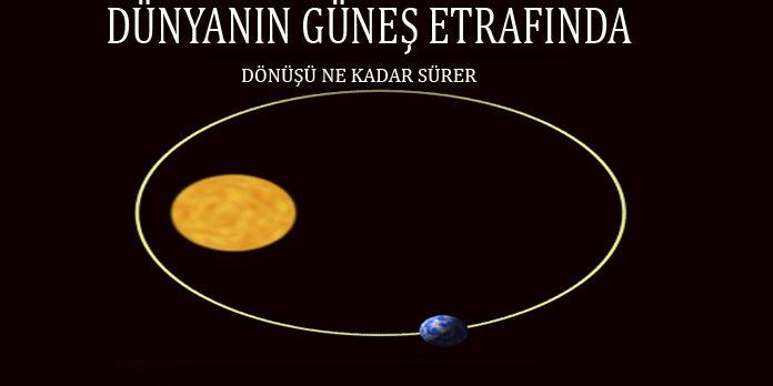Dunyanin Gunes Etrafinda Donusu Kac Gunde Ve Haftada Olur