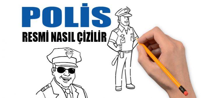 Polis Resmi Nasil Cizilir Ve Yapilir Secdem
