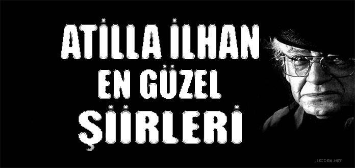 Atilla Ilhan Adım Sonbahar şiiri Secdem